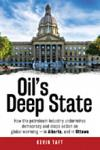 2017-10  Book, Oil's Deep State, How the petroleum industry undermines democracy and stops action on global warming - in Alberta, and in Ottawa, by Kevin Taft